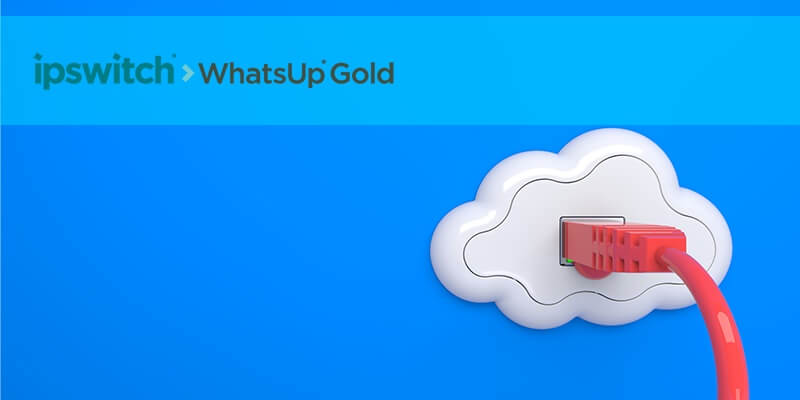 Monitoring Cloud Cost Vs. Usage with WhatsUp� Gold 2018