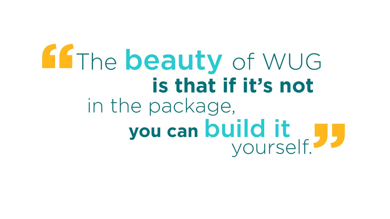 The beauty of WUG is that if it's not in the package, you can build it yourself.